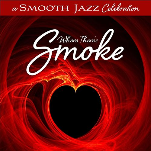 Smooth Jazz for Lovers: Where There's Smoke