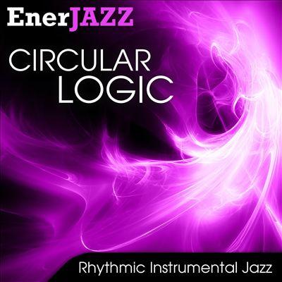 Ener-Jazz: Circular Logic