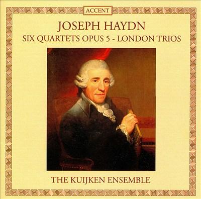 Haydn: Six Quartets, Op. 5; London Trios