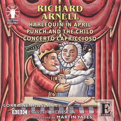 Richard Arnell: Harlequin in April; Punch and the Child; Concerto Capriccioso