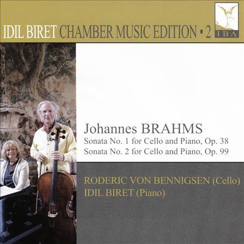 Johannes Brahms: Sonata No. 1 for Cello and Piano, Op. 38; Sonata No. 2 for Cello and Piano, Op. 99
