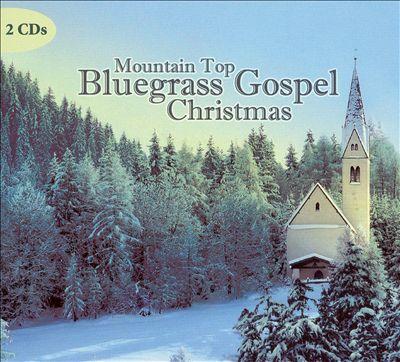 Mountain Top Bluegrass Gospel Christmas