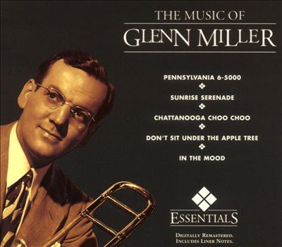 The Music of Glenn Miller [Essentials]