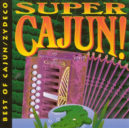 Super Cajun!: TBest of Cajun/Zydeco