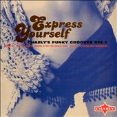 Express Yourself: Charly's Funky Grooves, Vol. 1