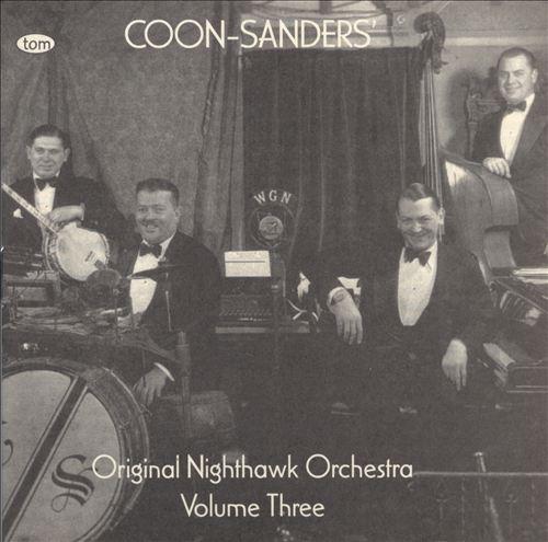 The Coon-Sanders Nighthawks, Vol. 3