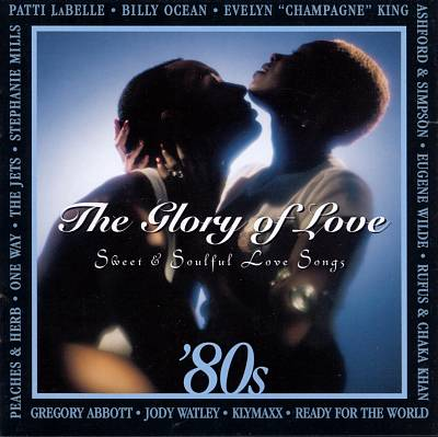 Glory of Love: '80s Sweet & Soulful Love Songs