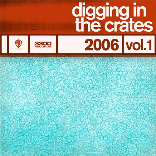 Digging in the Crates: 2006, Vol. 1