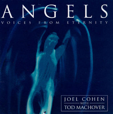Angels: Voices from Eternity