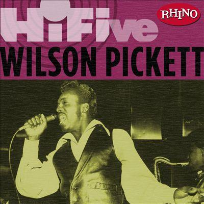 Rhino Hi-Five: Wilson Pickett