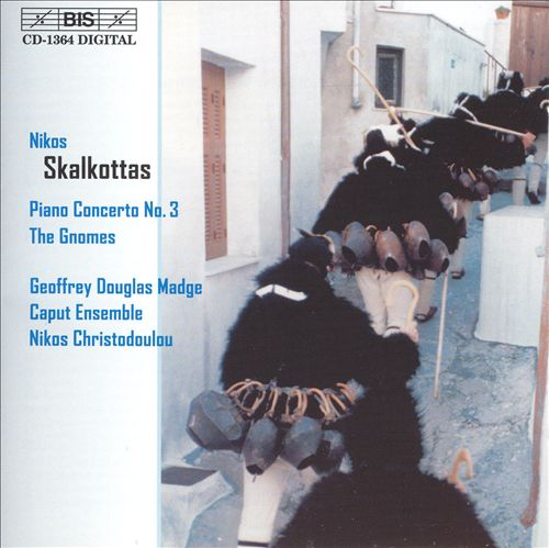 Nikos Skalkottas: Piano Concerto No. 3; The Gnomes