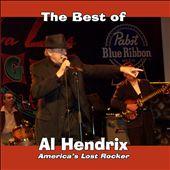 The Best of Al Hendrix: America's Lost Rocker