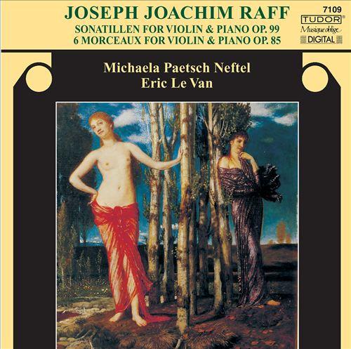 Raff: Sonatillen, Op. 99; Morceaux, Op. 85
