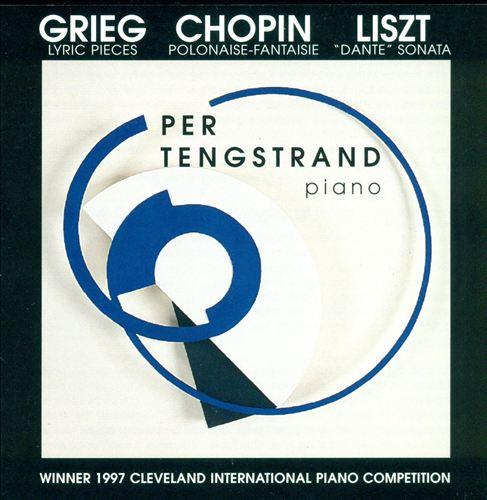 Grieg: Lyric Pieces; Chopin: Polonaise Fantaisie; Liszt: Dante Sonata