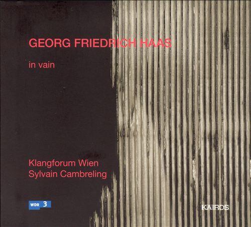 Georg Friedrich Haas: In Vain