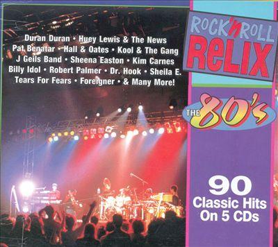 Rock & Roll Relix: 1980-1989
