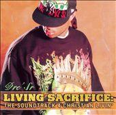 Living A Sacrifice: The Soundtrack 4 Christian Livin'
