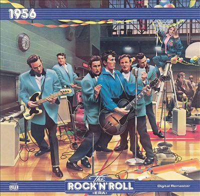 The Rock 'N' Roll Era: 1956