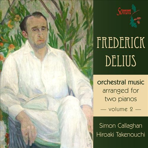 Frederick Delius: Orchestral Music Arranged for Two Pianos, Volume 2