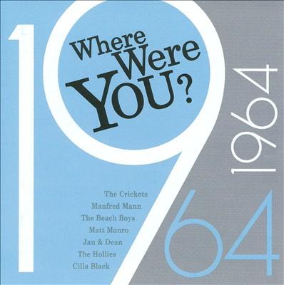 Where Were You: 1964