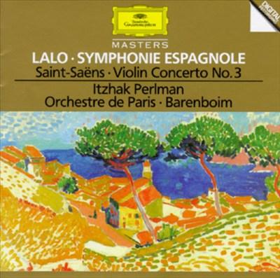 Lalo: Symphonie Espagnole; Saint-Saëns: Violin Concerto No. 3