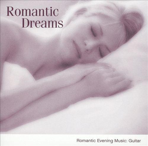 Romantic Dreams: Romantic Evening Music, Guitar
