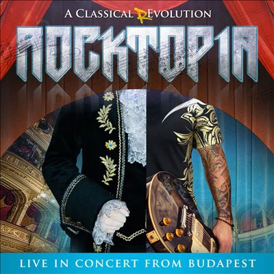 Rocktopia: A Classical Revolution [Live From Budapest]
