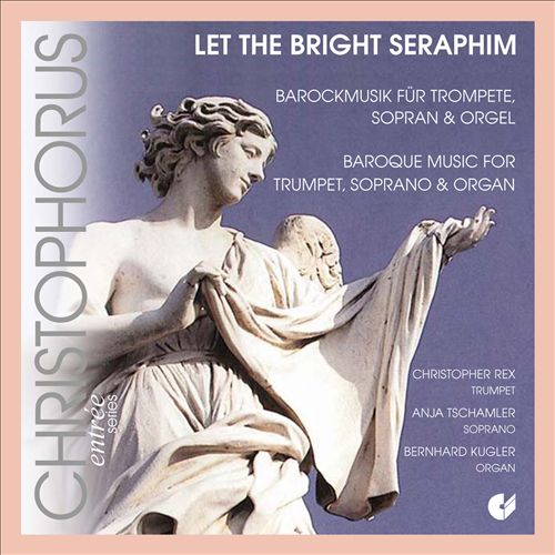 Let The Bright Seraphim: Barockmusik für Trompete, Sopran & Orgel