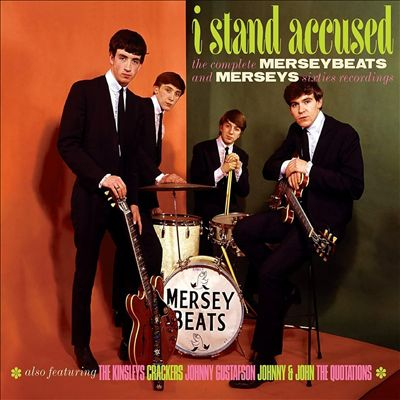 I Stand Accused: The Complete Merseybeats & Merseys Sixties Recordings
