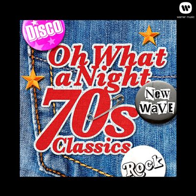 Oh What a Night: 70s Classics