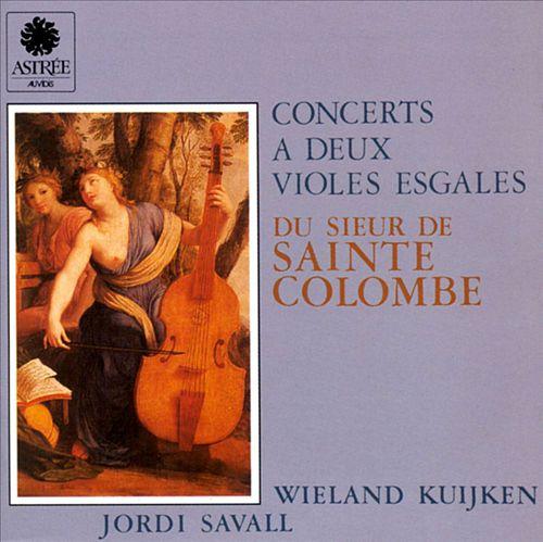 Sainte-Colombe: Concerts a deux Violes Esgales
