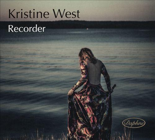 Kristine West, Recorder