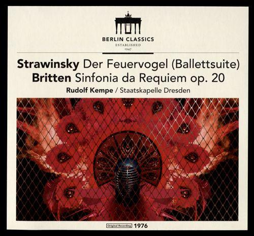 Stravinsky: Der Feuervogel; Britten: Sinfonia da Requiem