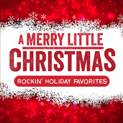A Merry Little Christmas: Rockin' Holiday Favorites