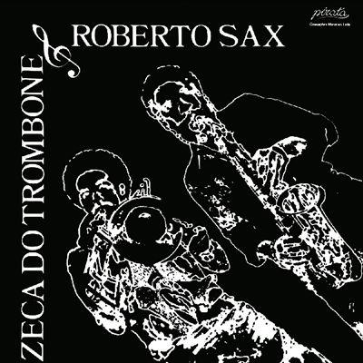 Zeca do Trombone & Roberto Sax
