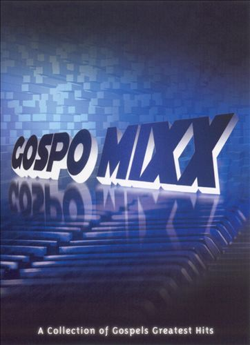 Gospo Mixx: A Collection of Gospels Greatest Hits