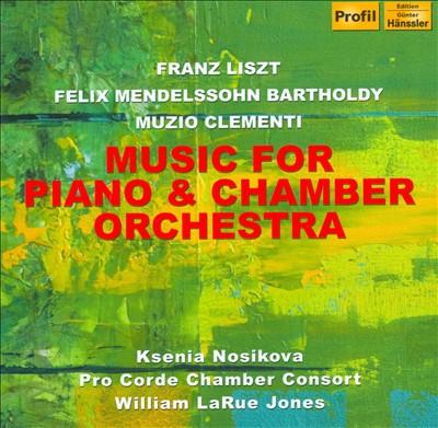 Liszt, Mendelssohn, Clementi: Music for Piano & Chamber Orchestra