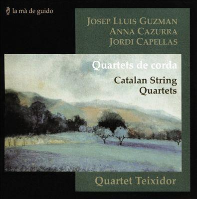 Catalan String Quartets: Josef Lluis Guzman, Anna Cazurra, Jordi Capellas