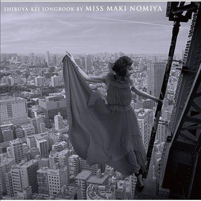 Shibuya-kei Songbook by Miss Maki Nomiya