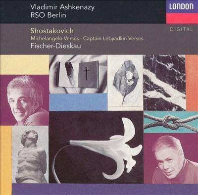 Shostakovich: Michelangelo Verses; Captain Lebyadkin Verses