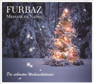 Messadi Da Nadal: Die Schönsten Weihnachtslieder