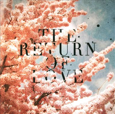 The Return of Love