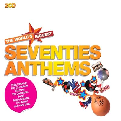 World's Biggest Seventies Anthems