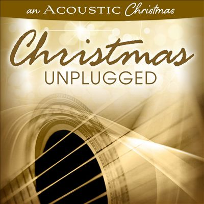 An Acoustic Christmas: Christmas Unplugged