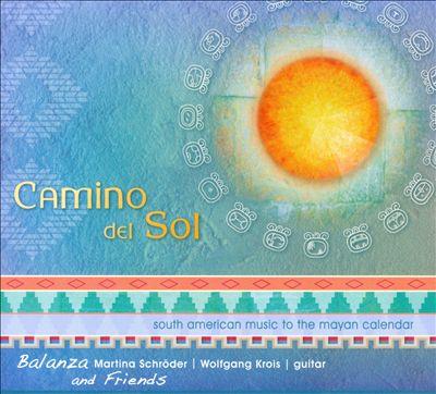 Camino Del Sol: Music To the Mayan Calendar