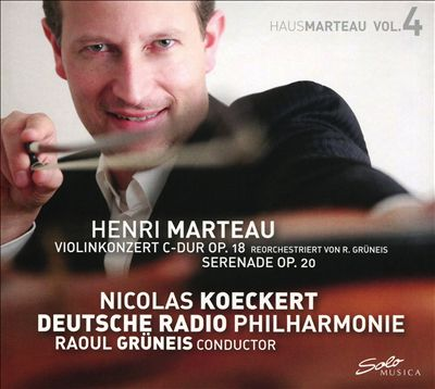 Henri Marteau: Violinkonzert C-Dur Op. 18; Sereande Op. 20
