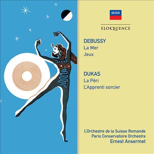 Debussy: La Mer; Jeux; Dukas: La Péri; L'Apprenti sorcier