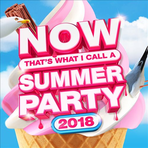 Now That's What I Call a Summer Party 2018