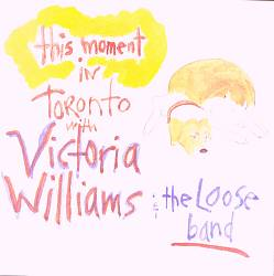 This Moment: In Toronto with Victoria Williams & the Loose Band