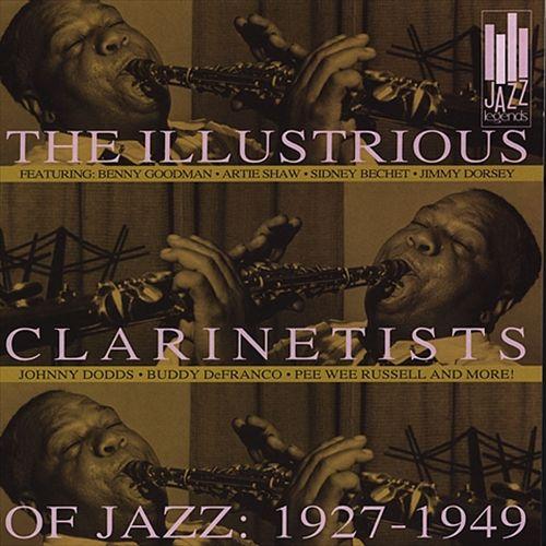 Illustrious Clarinetists of Jazz: 1927-1949